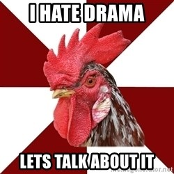 Roleplaying Rooster - i hate drama lets talk about it