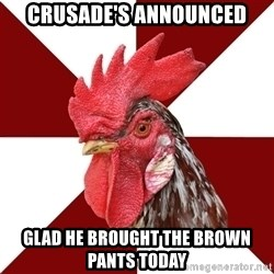 Roleplaying Rooster - Crusade's Announced Glad he brought the brown pants today
