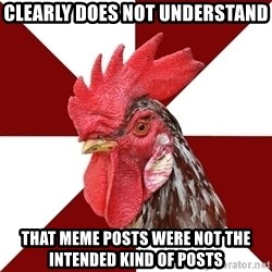 Roleplaying Rooster - Clearly does not understand That meme posts were not the intended kind of posts