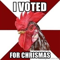 Roleplaying Rooster - I voted  for chrismas
