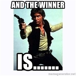 Han Solo - And the winner is.......