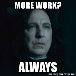 Always Snape - More work? Always