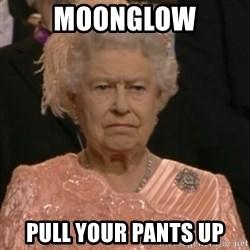 Queen Elizabeth Is Not Impressed  - MOONGLOW PULL YOUR PANTS UP