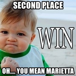 Win Baby - Second Place Oh.... You Mean Marietta