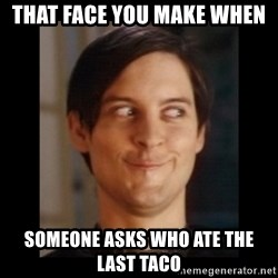 Toby Maguire trollface - That face you make when Someone asks who ate the last taco