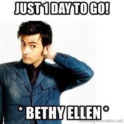 Doctor Who - Just 1 day to go!  * Bethy Ellen *