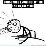 Cereal Guy Spit -  consuming Escargot by the end of the year