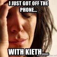Crying lady - I just got off the phone... with Kieth.....