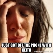 Crying lady -  just got off the phone with keith