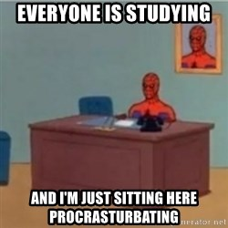 60s spiderman behind desk - Everyone is Studying  And I'm just sitting here procrasturbating