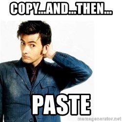 Doctor Who - Copy...and...then... Paste