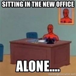 60s spiderman behind desk - Sitting in the new office  alone....