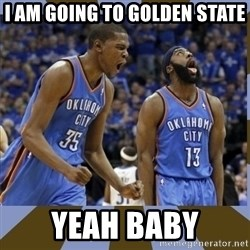 Durant & James Harden - I am going to golden state yeah baby