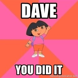 Noob Explorer Dora - Dave you did it