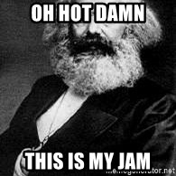 Marx - OH HOT DAMN THIS IS MY JAM