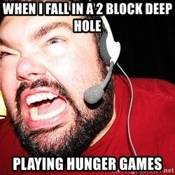 Angry Gamer - when i fall in a 2 block deep hole PLAYING HUNGER GAMES