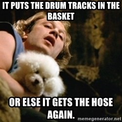 BuffaloBill - It puts the drum tracks in the basket or else it gets the hose again.