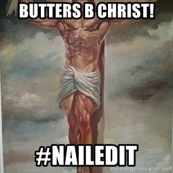 Muscles Jesus - Butters B Christ! #nailedit