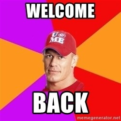 Hypocritical John Cena - Welcome  Back