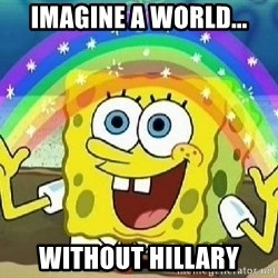 Imagination - imagine a world... without hillary