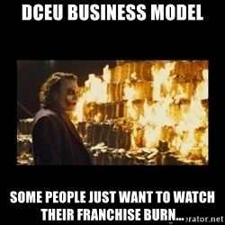 Joker's Message - dceu business model some people just want to watch their franchise burn...