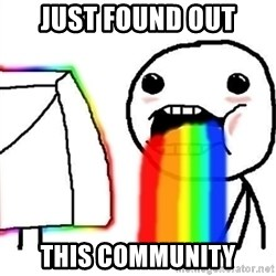 Puking Rainbows - just found out this community