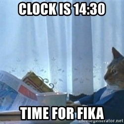 newspaper cat realization - Clock is 14:30 time for fika
