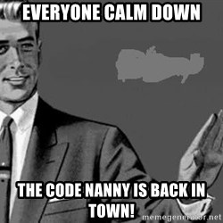 Correction Man  - Everyone calm down the code nanny is back in town!