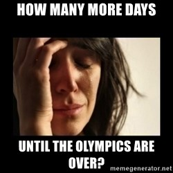 todays problem crying woman - how many more days until the olympics are over?