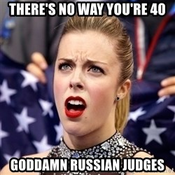 Ashley Wagner Shocker - there's no way you're 40 goddamn russian judges