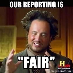 """History guy - Our reporting is """"fair"""""""
