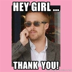 Hey Girl - Hey Girl ... Thank  You!