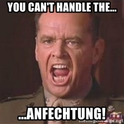 Jack Nicholson - You can't handle the truth! - You can't handle the... ...Anfechtung!