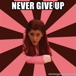 Ariana Grande - never give up