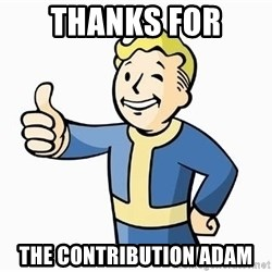 Cool Story Bro - THANKS FOR  THE CONTRIBUTION ADAM