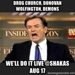 Angry Bill O'Reilly - Drug church, donovan wolfington, demons we'll do it live @Shakas Aug 17