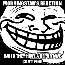 Problem? - Morningstar's reaction  When they have a report we can't find