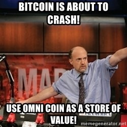 Jim Kramer Mad Money Karma - Bitcoin is about to crash! Use omni coin as a store of value!