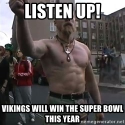 Techno Viking - Listen up! Vikings will win the Super Bowl this year
