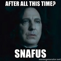 Always Snape - after all this time? snafus