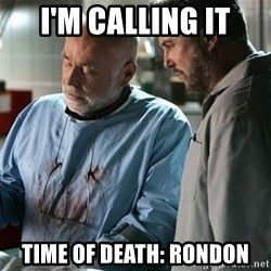 CSI Doctor - i'm calling it time of death: rondon
