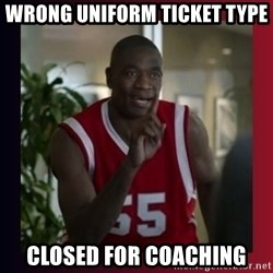 Dikembe Mutombo - Wrong uniFORM Ticket Type Closed for Coaching
