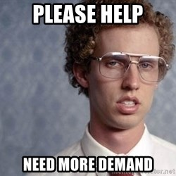 Napoleon Dynamite - PLEASE HELP NEED MORE DEMAND