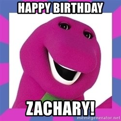 Barney the Dinosaur - HAPPY BIRTHDAY ZACHARY!
