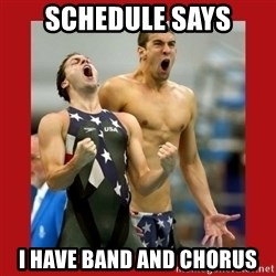 Ecstatic Michael Phelps - Schedule says I have band AND Chorus