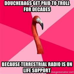 Fanfic Flamingo - douchebags get paid to troll for decades because terrestrial radio is on life support