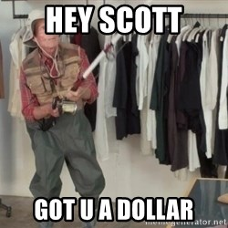 State Farm Fisherman - Hey Scott Got u a dollar