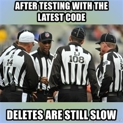 NFL Ref Meeting - after testing with the latest code deletes are still slow