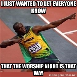 USAIN BOLT POINTING - I just wanted to let everyone know  that the worship night is that way
