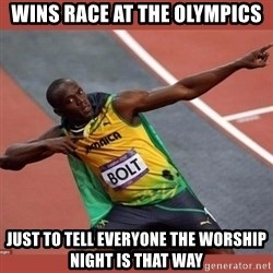 USAIN BOLT POINTING - Wins race at the olympics just to tell everyone the worship night is that way